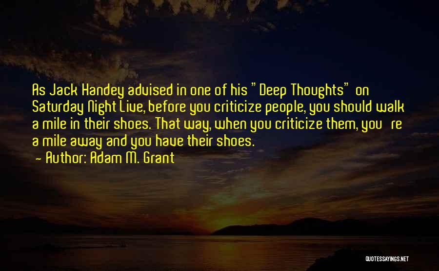 Walk Into My Shoes Quotes By Adam M. Grant