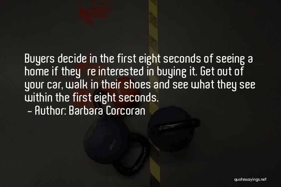 Walk Into My Shoes Quotes By Barbara Corcoran