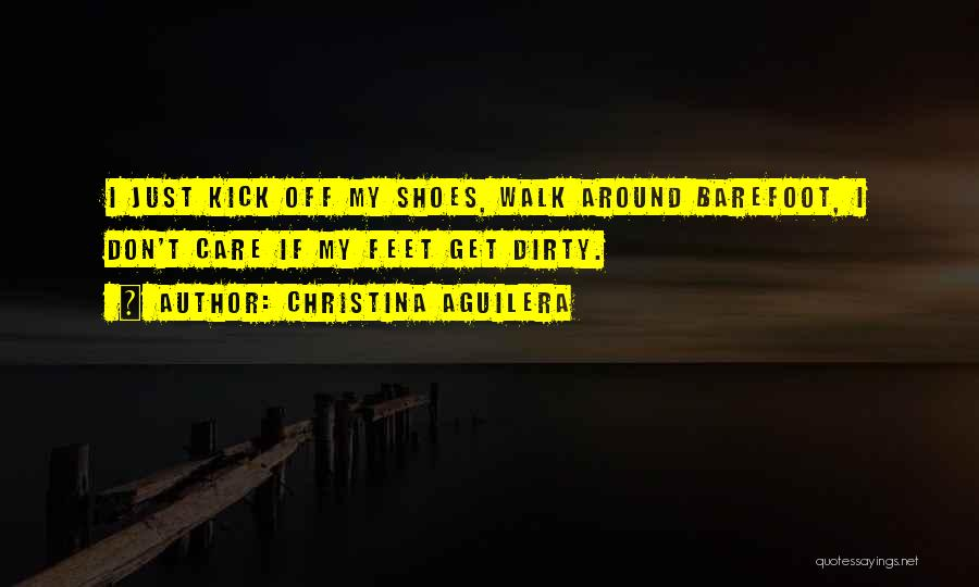 Walk Into My Shoes Quotes By Christina Aguilera