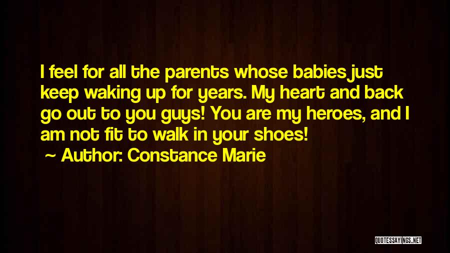 Walk Into My Shoes Quotes By Constance Marie