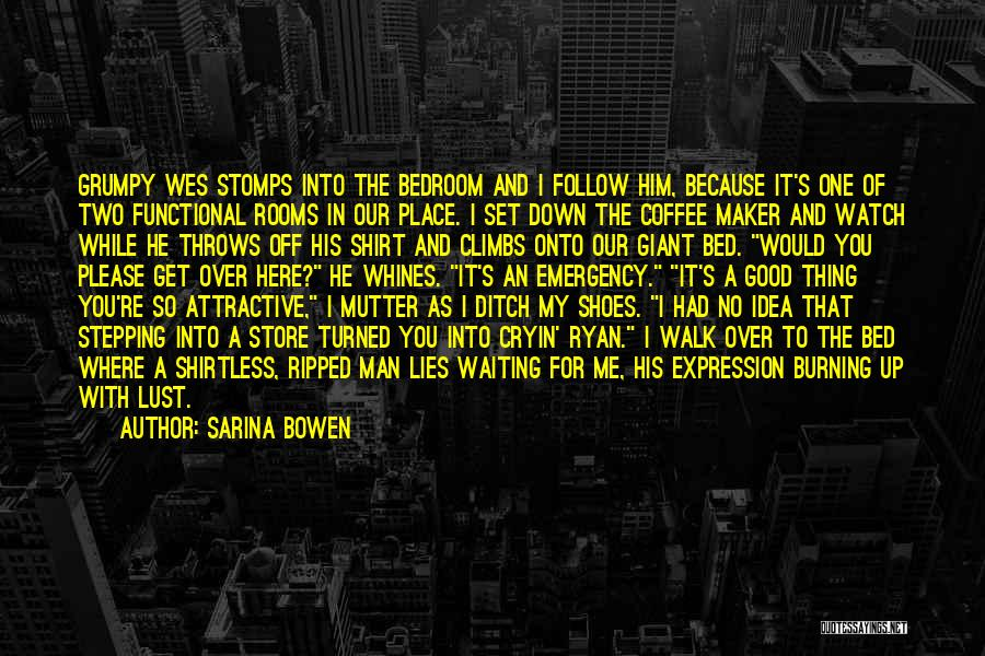 Walk Into My Shoes Quotes By Sarina Bowen