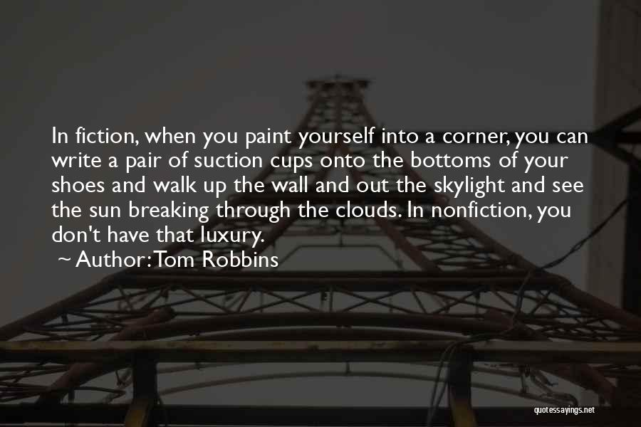 Walk Into My Shoes Quotes By Tom Robbins