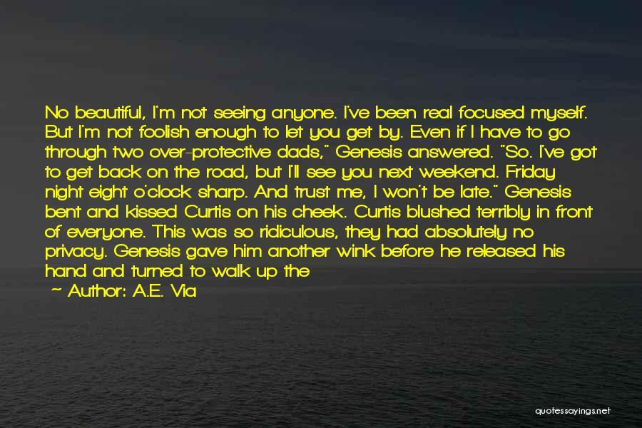 Walk Next To Me Quotes By A.E. Via