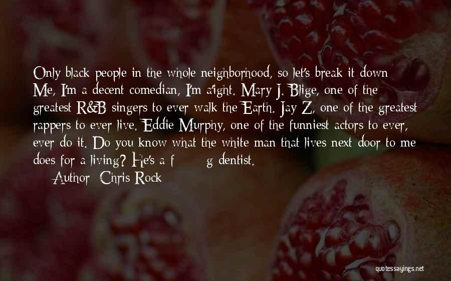 Walk Next To Me Quotes By Chris Rock