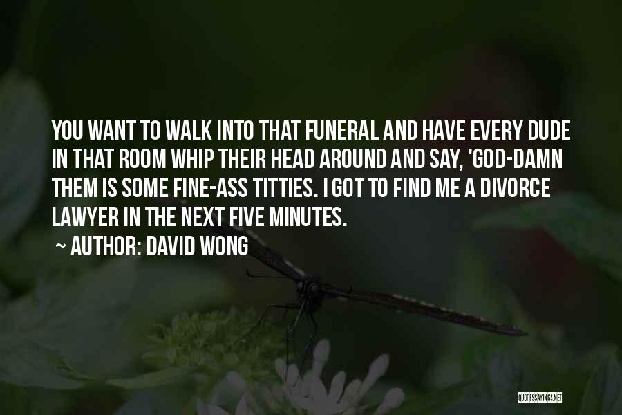 Walk Next To Me Quotes By David Wong
