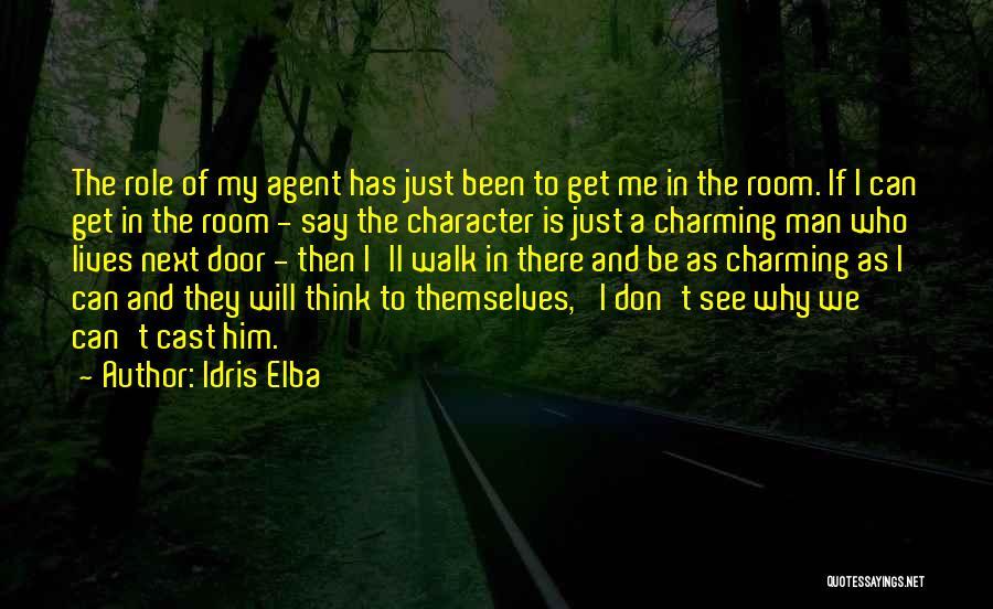 Walk Next To Me Quotes By Idris Elba
