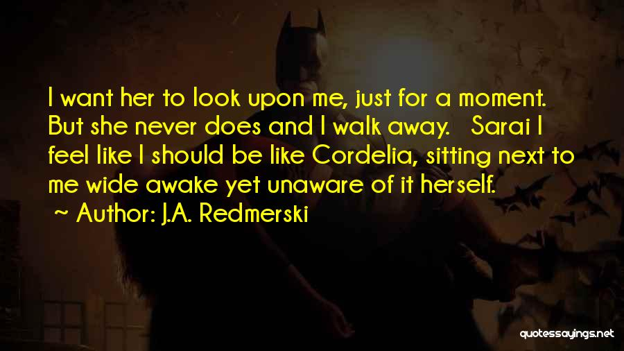 Walk Next To Me Quotes By J.A. Redmerski