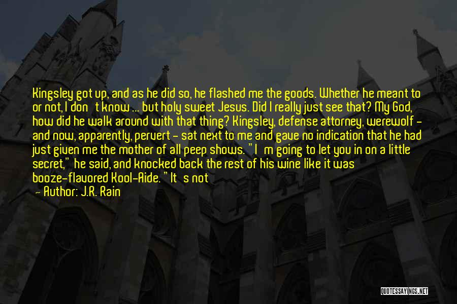 Walk Next To Me Quotes By J.R. Rain
