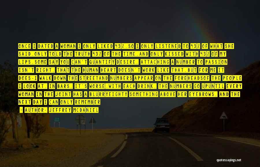 Walk Next To Me Quotes By Jeffrey McDaniel