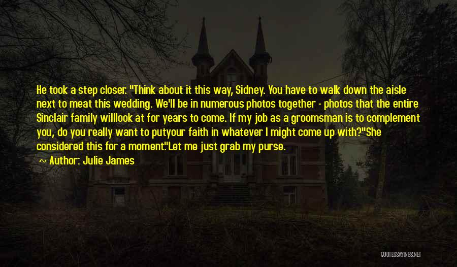 Walk Next To Me Quotes By Julie James