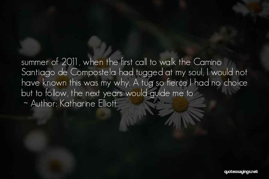 Walk Next To Me Quotes By Katharine Elliott