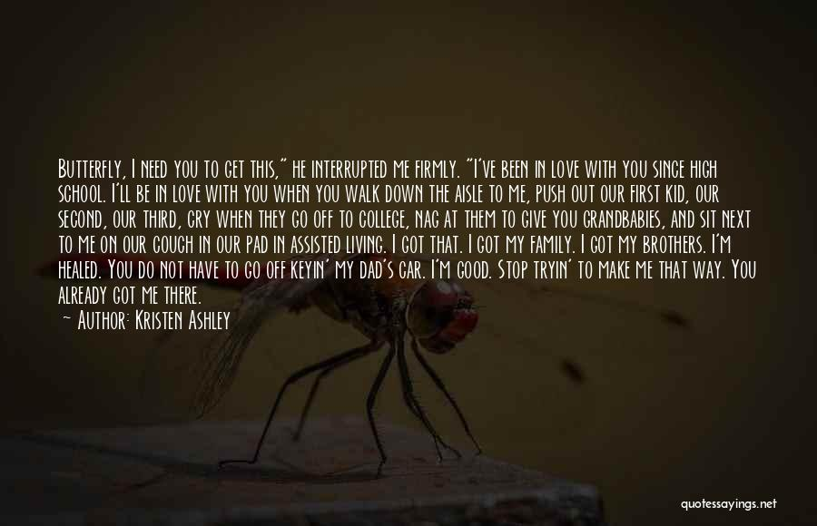 Walk Next To Me Quotes By Kristen Ashley