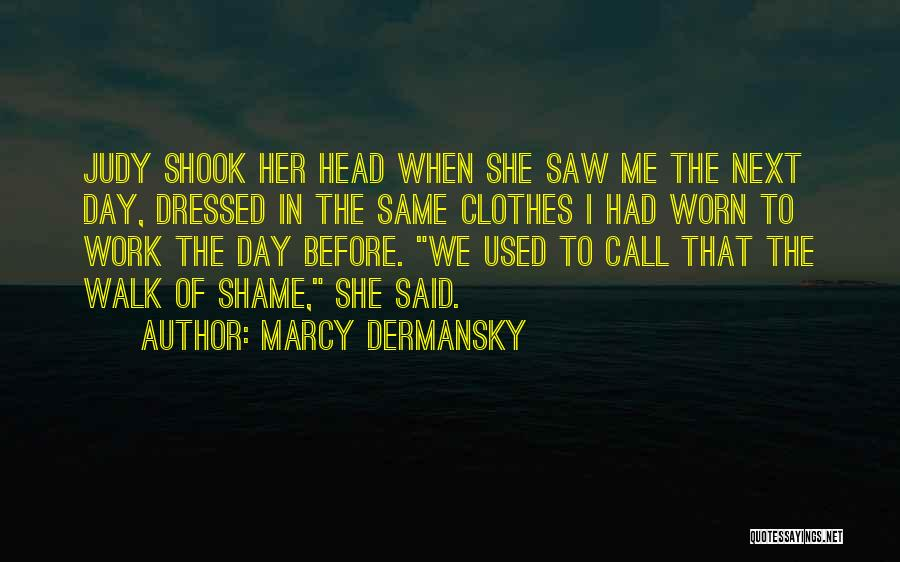 Walk Next To Me Quotes By Marcy Dermansky