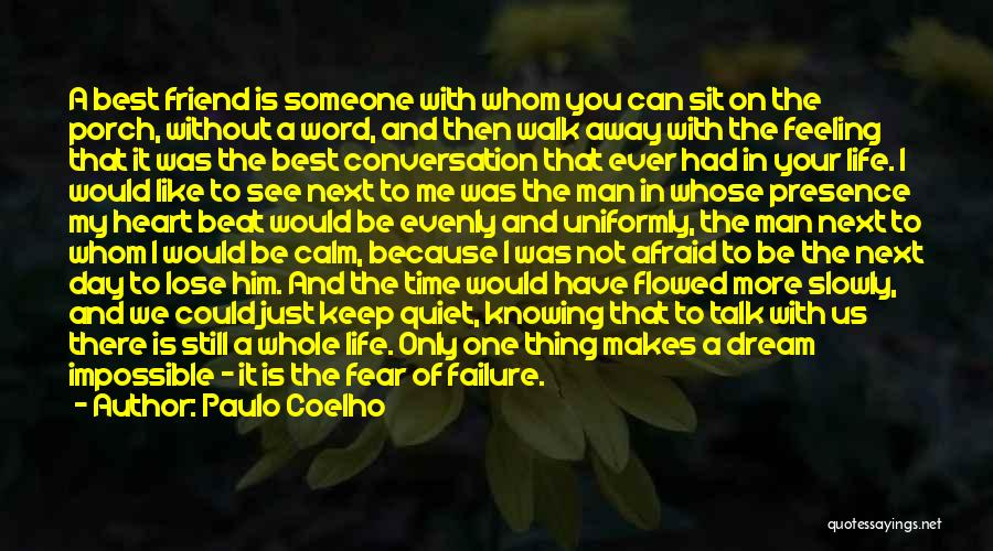 Walk Next To Me Quotes By Paulo Coelho