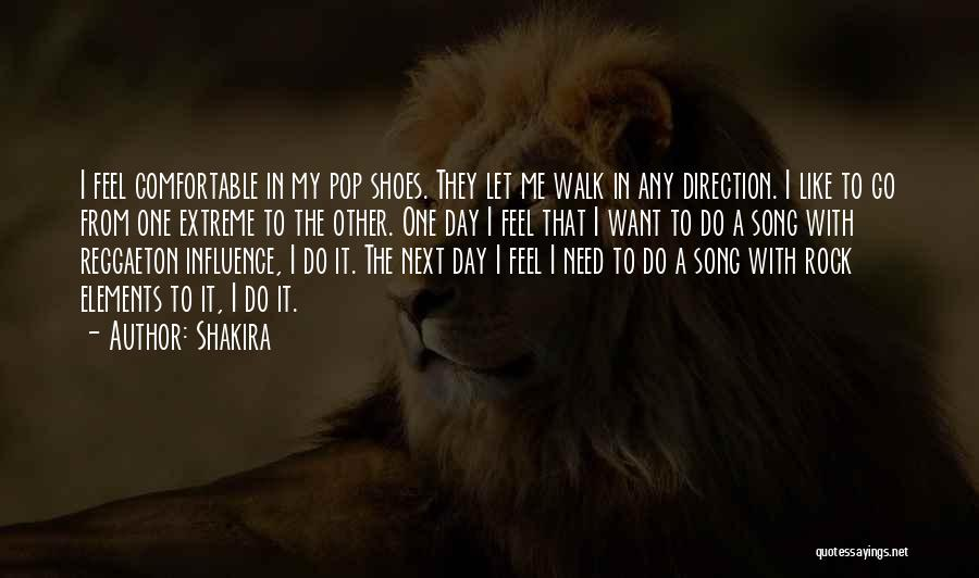 Walk Next To Me Quotes By Shakira