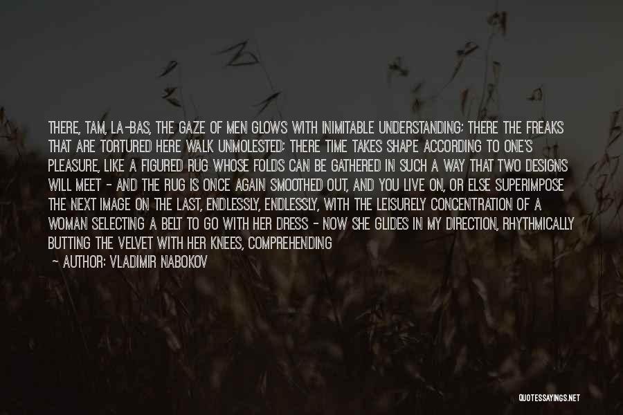 Walk Next To Me Quotes By Vladimir Nabokov
