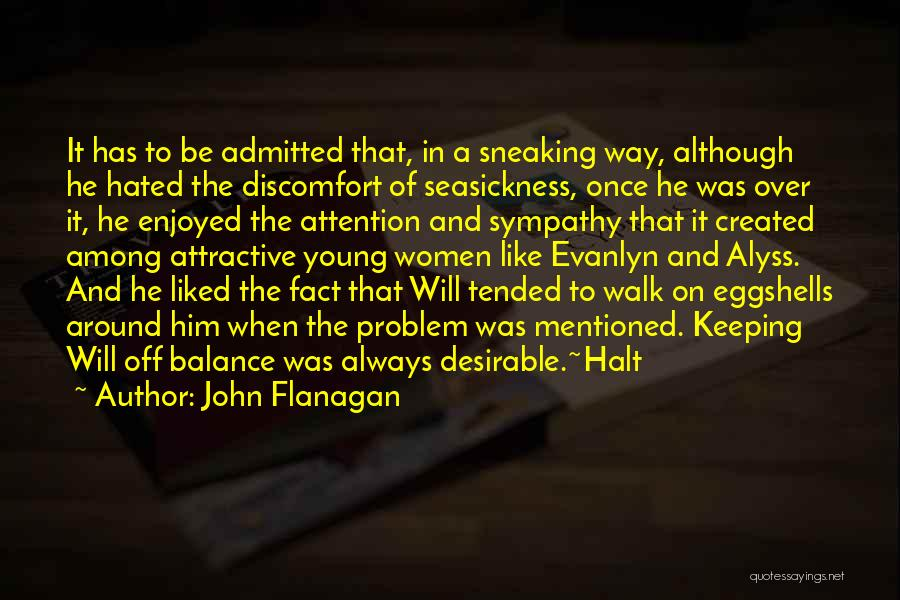 Walk On Eggshells Quotes By John Flanagan
