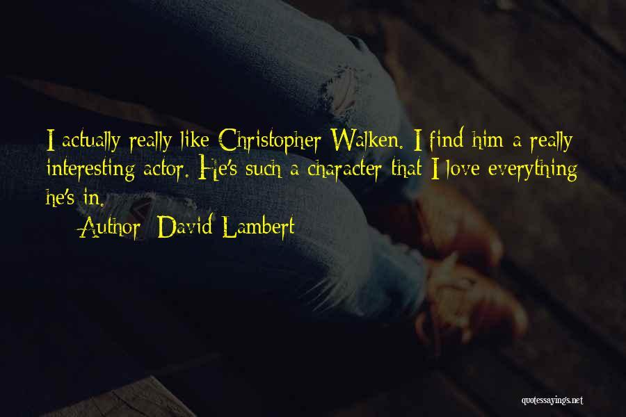 Walken Quotes By David Lambert