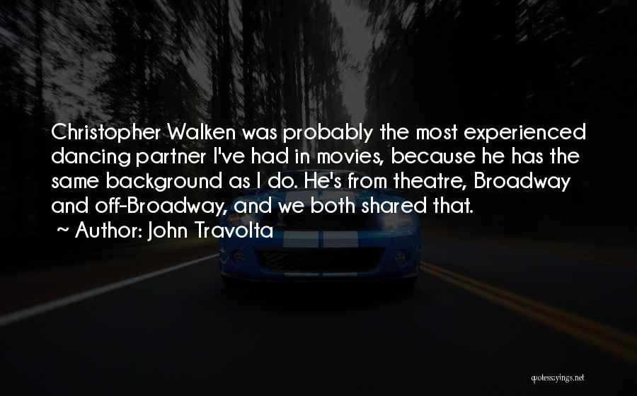 Walken Quotes By John Travolta