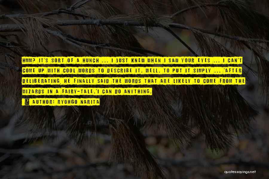 Walken Quotes By Ryohgo Narita