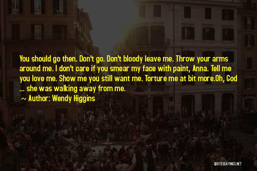Top 34 Quotes & Sayings About Walking Away From Someone You Love