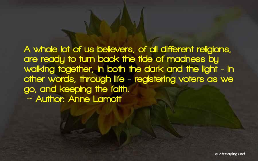 Walking Back Into My Life Quotes By Anne Lamott
