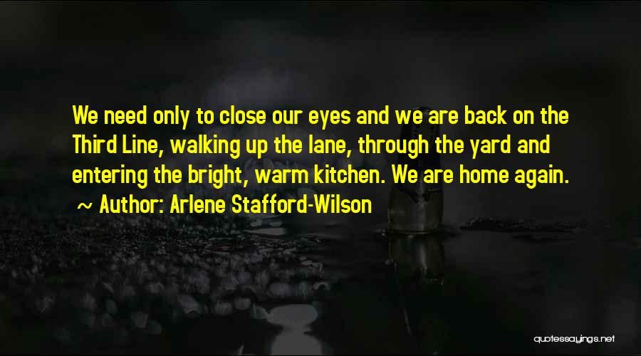 Walking Back Into My Life Quotes By Arlene Stafford-Wilson