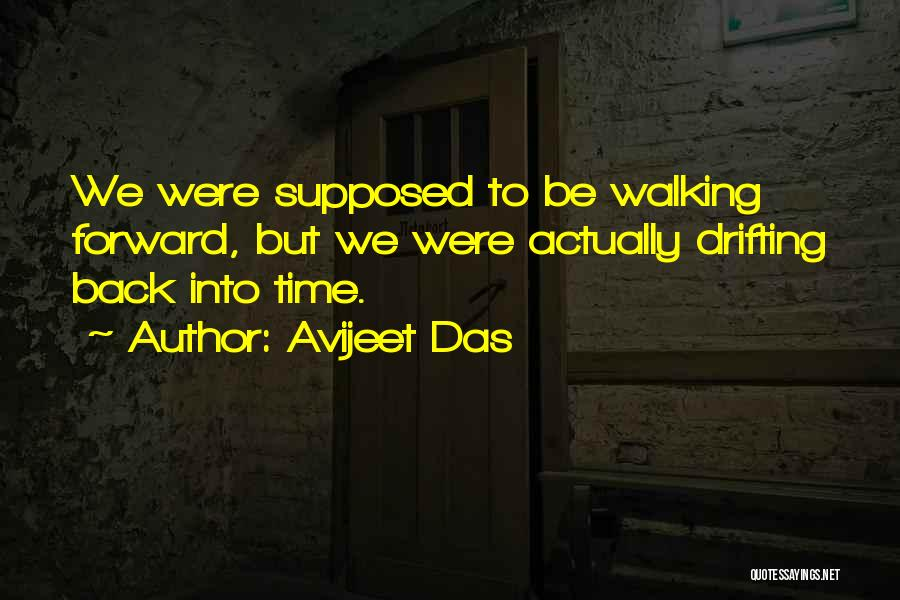 Walking Back Into My Life Quotes By Avijeet Das
