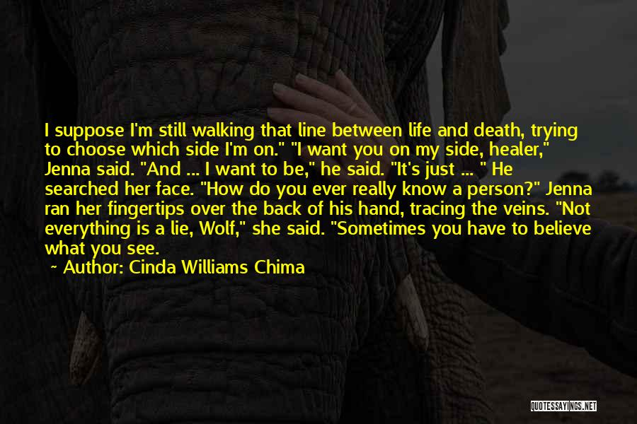 Walking Back Into My Life Quotes By Cinda Williams Chima
