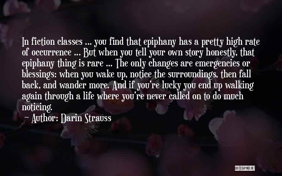 Walking Back Into My Life Quotes By Darin Strauss