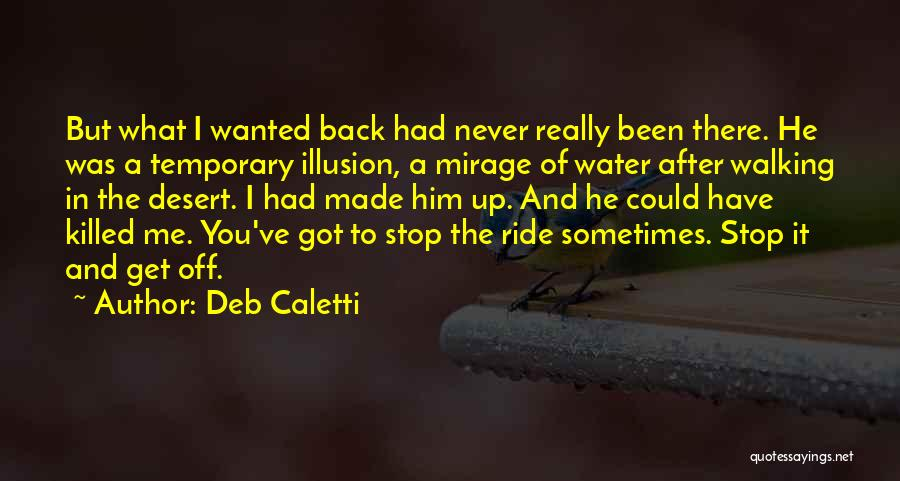 Walking Back Into My Life Quotes By Deb Caletti