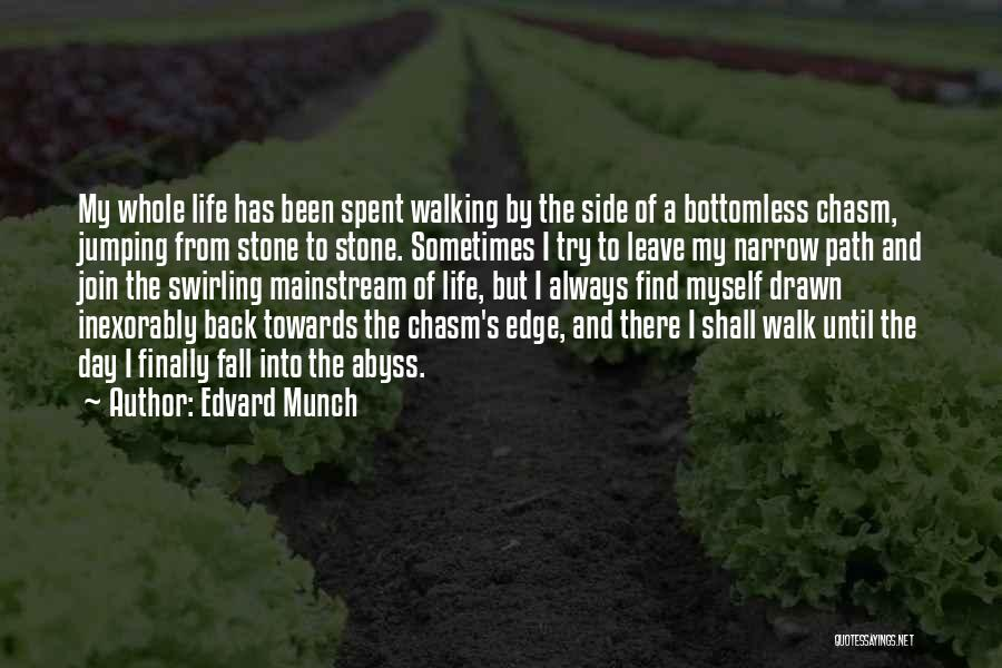 Walking Back Into My Life Quotes By Edvard Munch