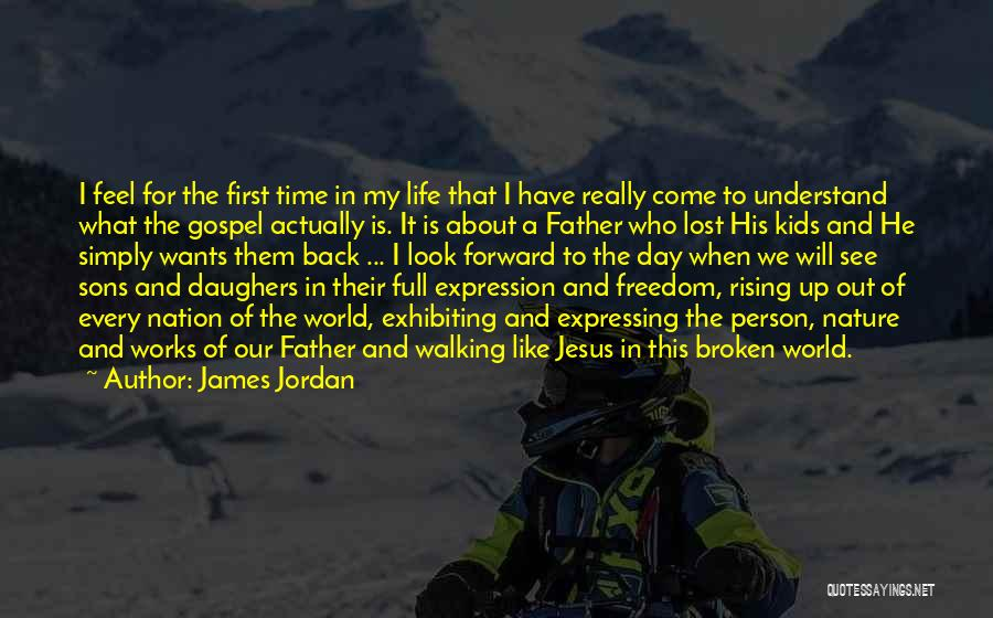 Walking Back Into My Life Quotes By James Jordan