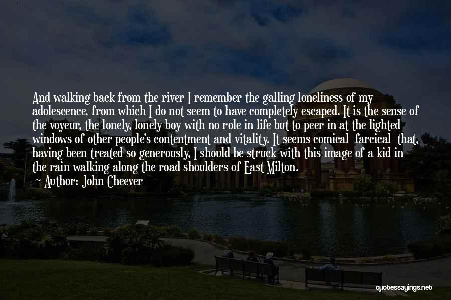 Walking Back Into My Life Quotes By John Cheever