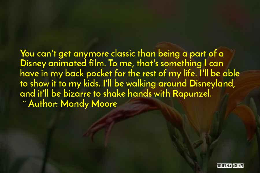 Walking Back Into My Life Quotes By Mandy Moore