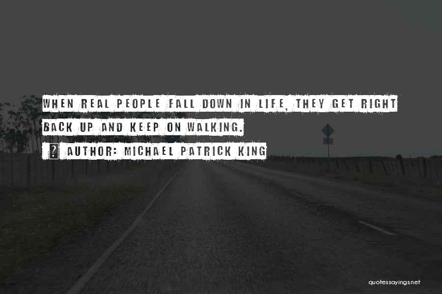 Walking Back Into My Life Quotes By Michael Patrick King
