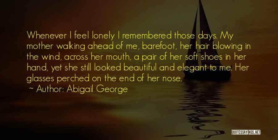 Walking In Your Shoes Quotes By Abigail George