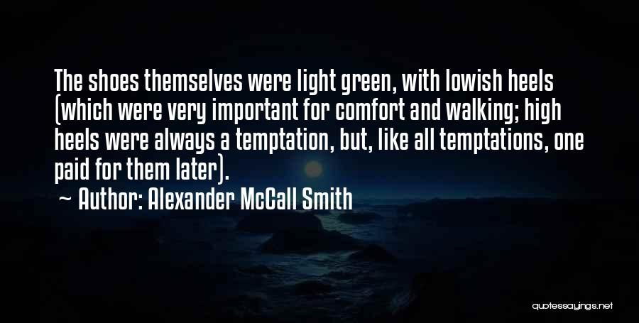 Walking In Your Shoes Quotes By Alexander McCall Smith