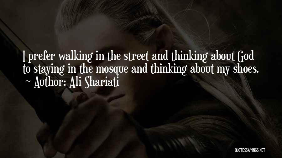 Walking In Your Shoes Quotes By Ali Shariati