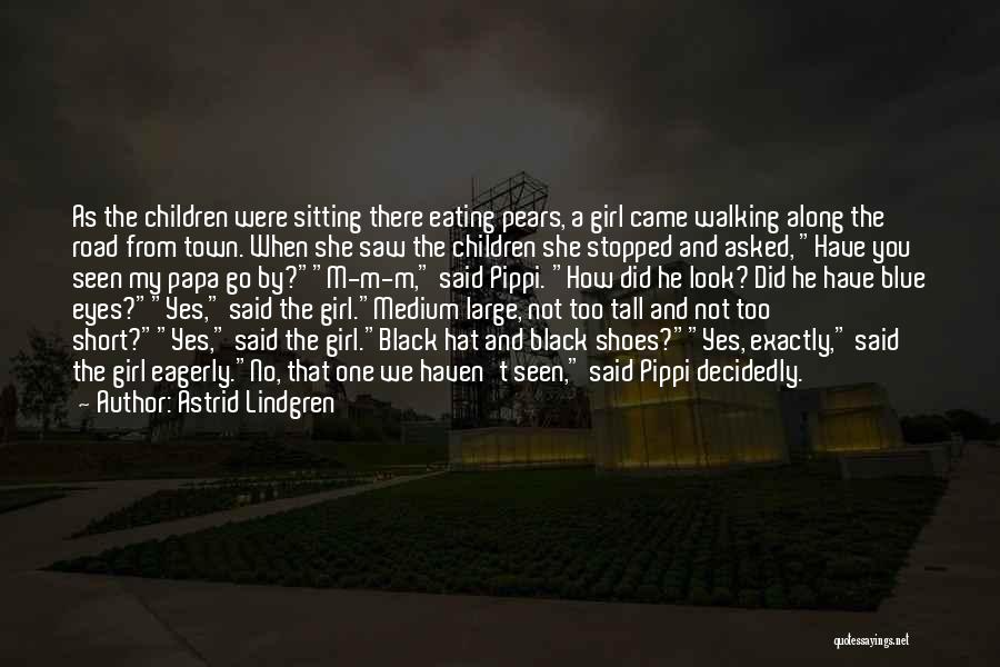 Walking In Your Shoes Quotes By Astrid Lindgren