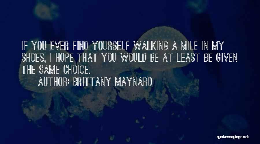 Walking In Your Shoes Quotes By Brittany Maynard