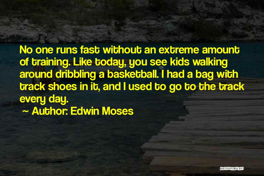 Walking In Your Shoes Quotes By Edwin Moses
