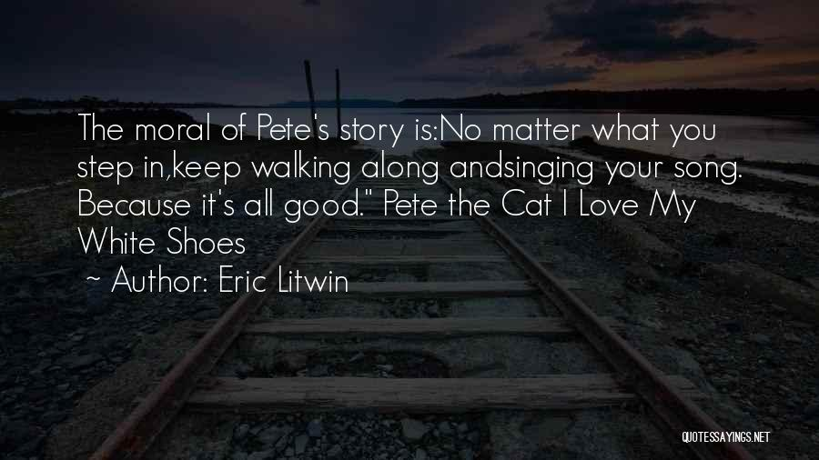 Walking In Your Shoes Quotes By Eric Litwin