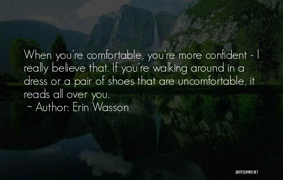 Walking In Your Shoes Quotes By Erin Wasson