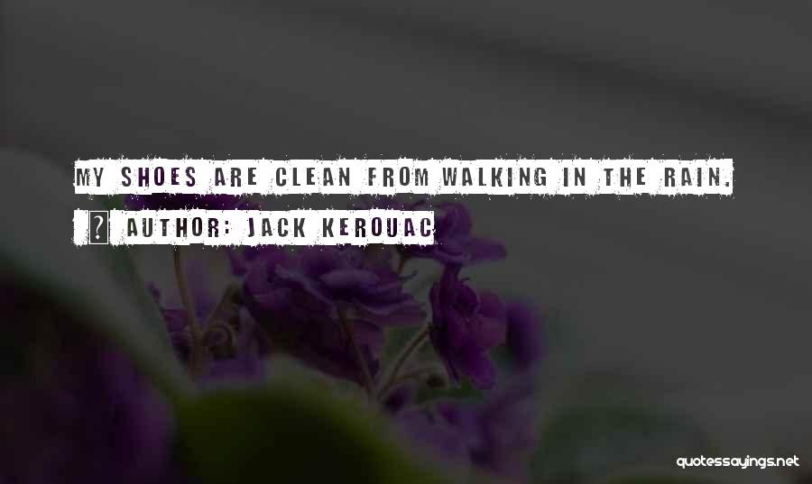 Walking In Your Shoes Quotes By Jack Kerouac