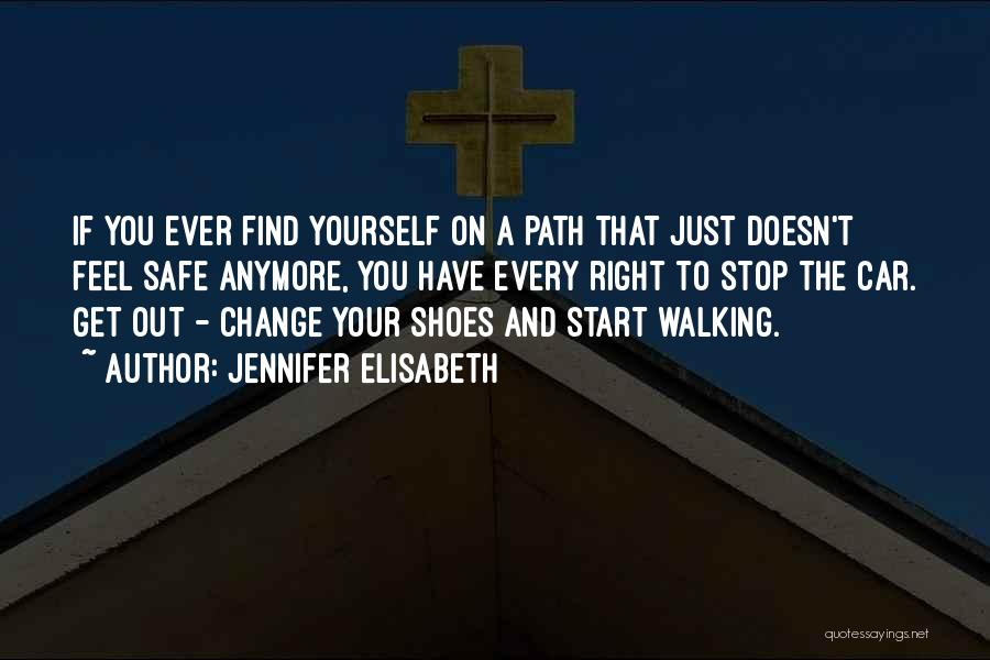 Walking In Your Shoes Quotes By Jennifer Elisabeth