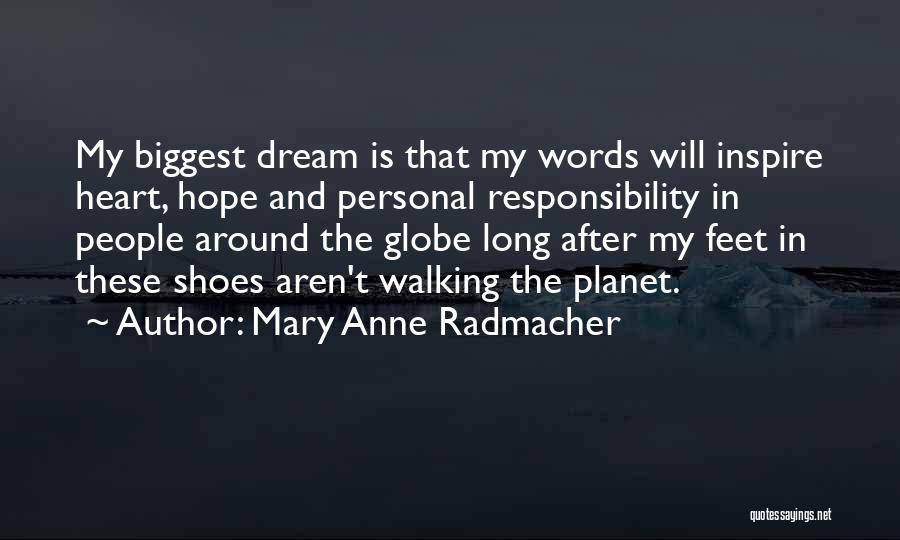 Walking In Your Shoes Quotes By Mary Anne Radmacher