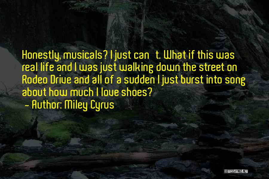 Walking In Your Shoes Quotes By Miley Cyrus