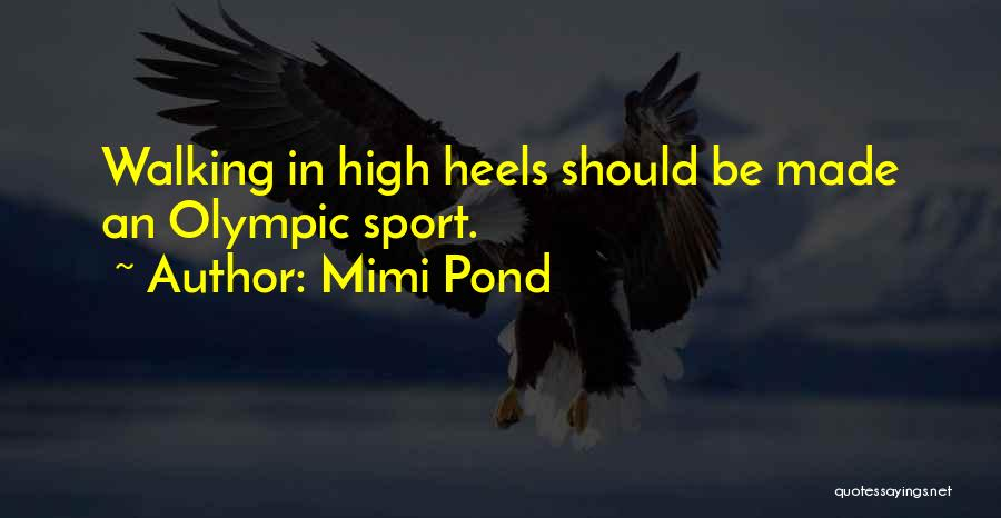 Walking In Your Shoes Quotes By Mimi Pond
