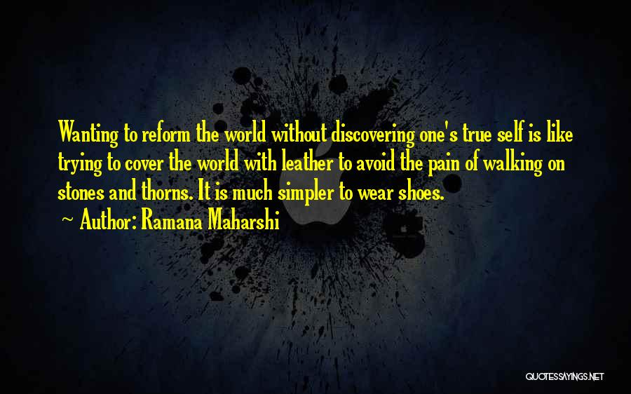 Walking In Your Shoes Quotes By Ramana Maharshi